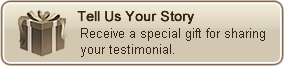 Tell us your story and receive a special gift for sharing your testimonial.